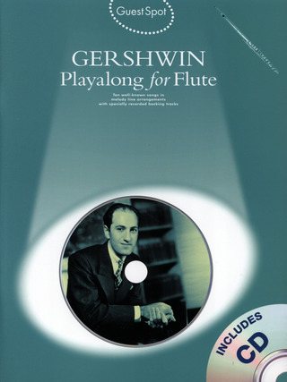 George Gershwin: Guest Spot George Gershwin Playalong For Flute Flt Book/Cd