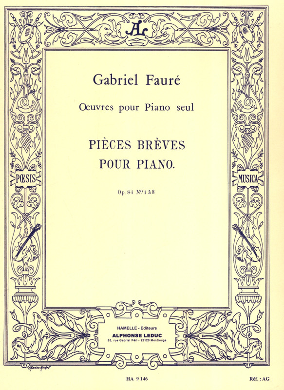 Gabriel Fauré: Pieces Breves op. 84