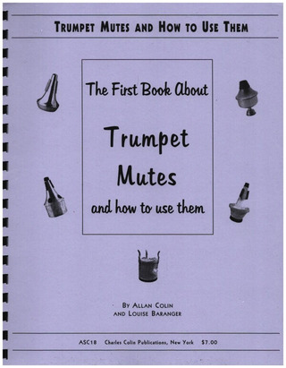 Allan Colin et al.: The First Book about Trumpet Mutes