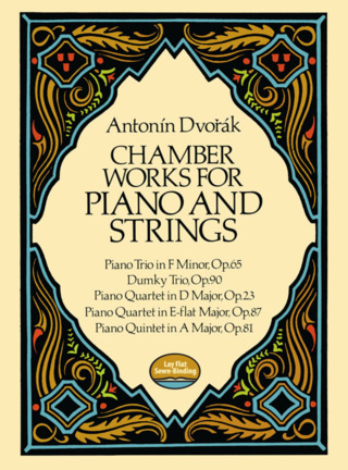 Antonín Dvořák: Chamber Works for Piano and Strings