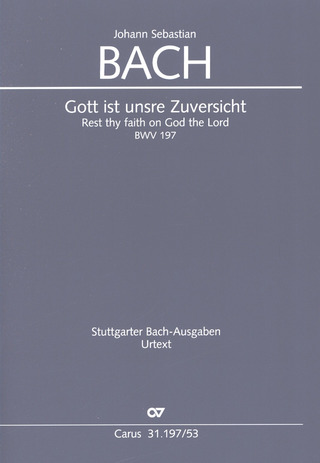 Johann Sebastian Bach: Rest thy faith on God the Lord BWV 197