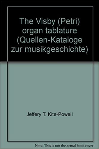 Jeffery T. Kite-Powel: The Visby (Petri) Organ Tablature