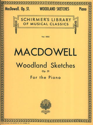 Edward MacDowell: Woodland Sketches Op 51