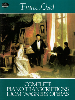 Franz Liszt: Liszt Complete Piano Transcriptions From Wagner's Operas