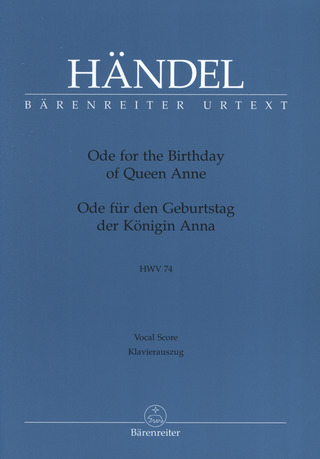 "Georg Friedrich Händel: Ode for the Birthday of Queen Anne HWV 74 ""Friedensode"""