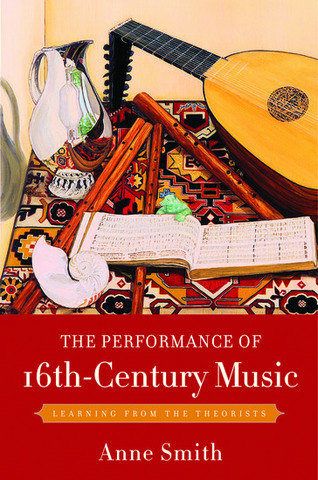 Anne Smith: The Performance of 16th-Century Music