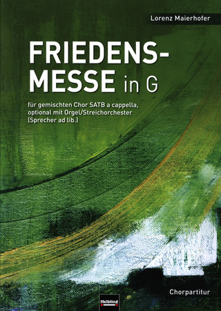 Lorenz Maierhofer: Friedensmesse in G