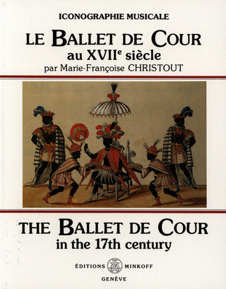Marie-Françoise Christout: The Ballet the Cour in the 17th Century