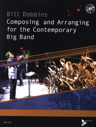 Bill Dobbins: Composing and Arranging for the Contemporary Big Band