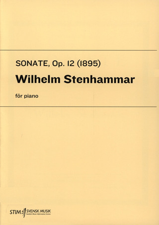 Wilhelm Stenhammar: Sonate Op 12 (Pianosonat)