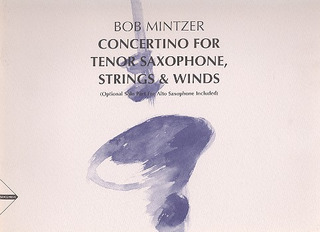 Bob Mintzer: Concertino for Tenor Saxophone, Strings & Winds