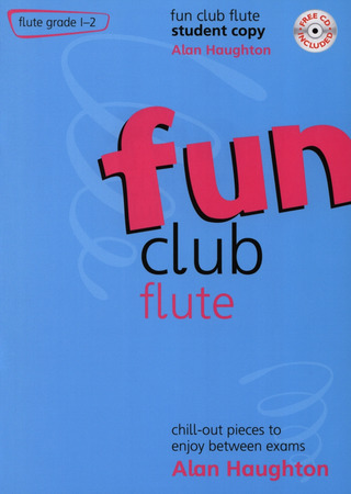 Alan Haughton: Fun Club Flute Grade 1-2 - Student Copy