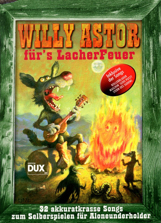 Astor, Willy: Willy Astor für's Lacher Feuer