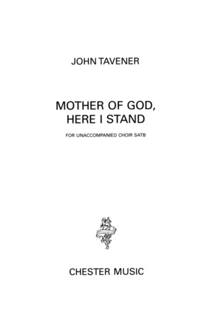 John Tavener: Mother Of God Here I Stand