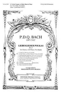 P.D.Q. Bach: Liebeslieder 2 - To The Virgins