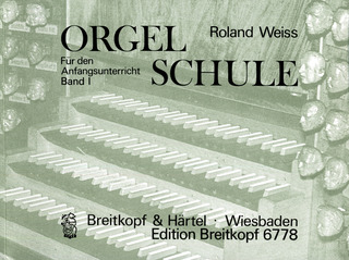 Weiss, Roland: Orgelschule, Band 1