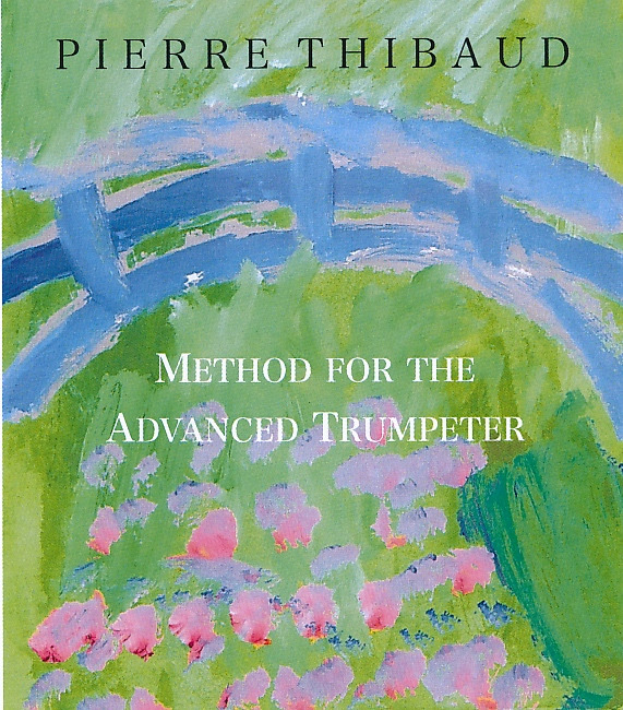 Pierre Thibaud: Method for the Advanced Trumpeter