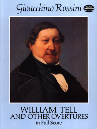 Gioachino Rossini: Rossini William Tell & Other Overtures Full Score