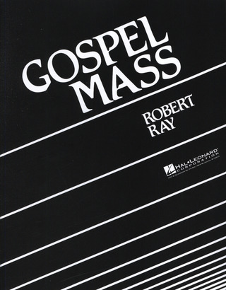 Robert Ray: Gospel Mass