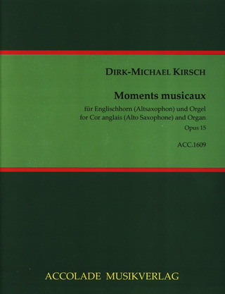 Dirk-Michael Kirsch: Moments musicaux op.15