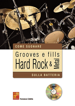 Francesco Colletta: Come suonare grooves e fills Hard Rock & Metal