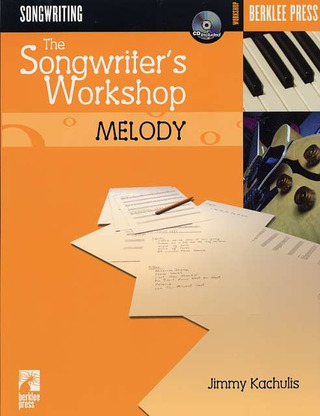 Kachulis, Jimmy: Songwriting The Songwriter's Workshop Melody Bk/Cd