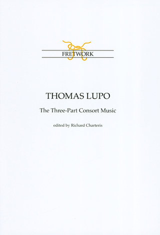 Thomas Lupo: The Three-Part Consort Music