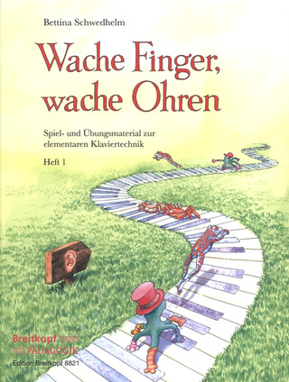 Bettina Schwedhelm: Wache Finger, wache Ohren 1
