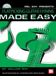 William Bay: Flatpicking Guitar Hymns Made Easy