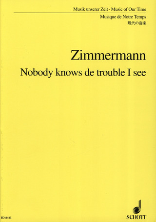 Bernd Alois Zimmermann: Nobody knows de trouble I see