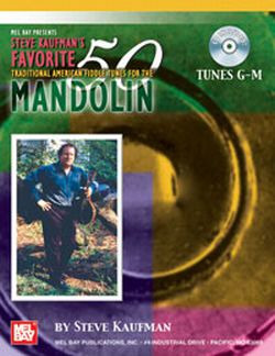 Steve Kaufman: Favorite 50 Traditional American Fiddle Tunes For The Mandolin