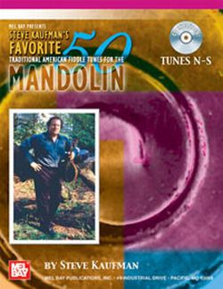 Steve Kaufman: Favorite 50 Traditional American Fiddle Tunes For Mandolin (Tunes