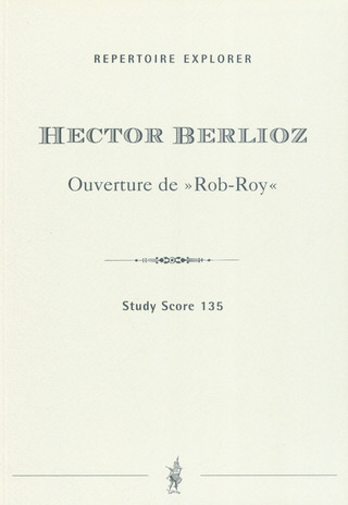 Hector Berlioz: Rob Roy - Ouvertuere