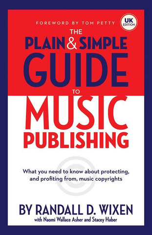 Randall D. Wixen: The Plain And Simple Guide To Music Publishing