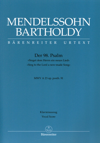 "Felix Mendelssohn Bartholdy: Sing to the Lord a new-made Song"" op. posth. 91"
