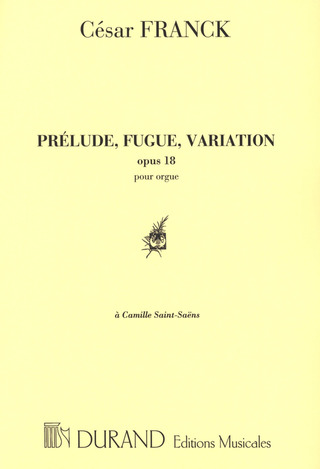 César Franck: Prelude, Fugue, Variation - Pour Orgue