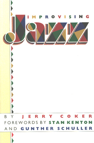 Jerry Coker: Improvising Jazz