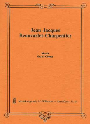 Beauvarlet Charpentier Jean Jacques: March Grand Choeur