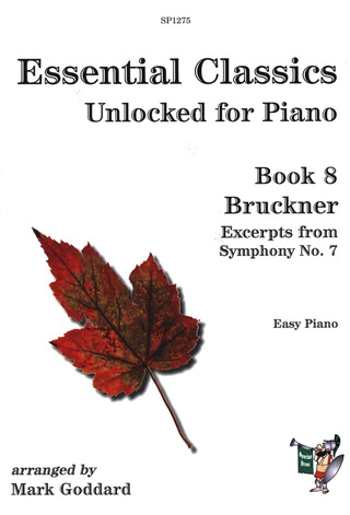 Anton Bruckner: Essential Classics unlocked for Piano 8