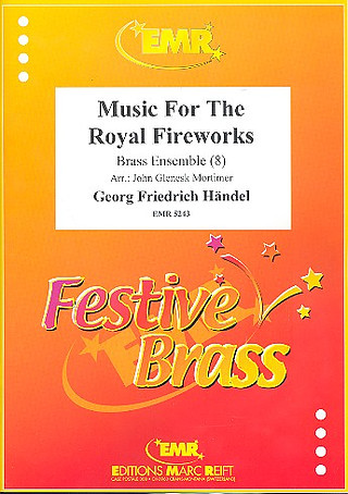 George Frideric Handel: Music for the Royal Fireworks