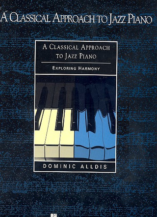 Classical Approach To Jazz Piano (Alldis)