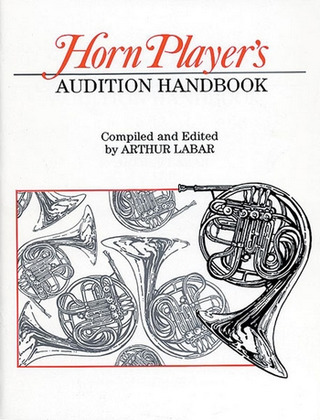 Arthur Labar: Horn Player's Audition Handbook