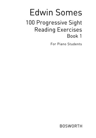 Edwin Somes: 100 Progressive Sight Reading Exercises 1