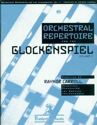 Raynor Carroll: Orchestral Repertoire for the Glockenspiel