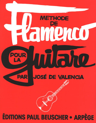 Valencia Jose De: Methode De Flamenco Pour La Guitare