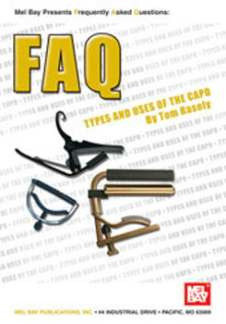 Tom Rasely: FAQ – Types and Uses of the Capo
