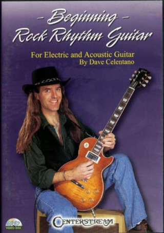 Dave Celentano: Beginning Rock Rhythm Guitar