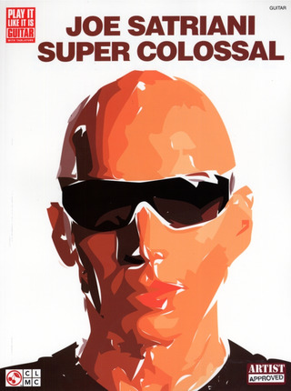 Joe Satriani: Joe Satriani: Super Colossal Tab Book