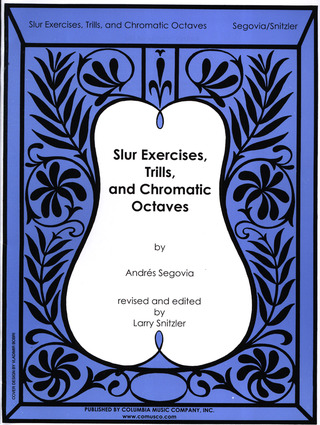 Andrés Segovia: Slur exercises, trills and chromatic octaves