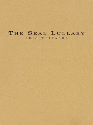 Eric Whitacre: The Seal Lullaby